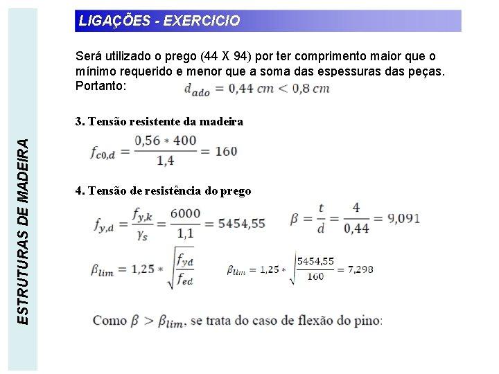 LIGAÇÕES - EXERCICIO Será utilizado o prego (44 X 94) por ter comprimento maior
