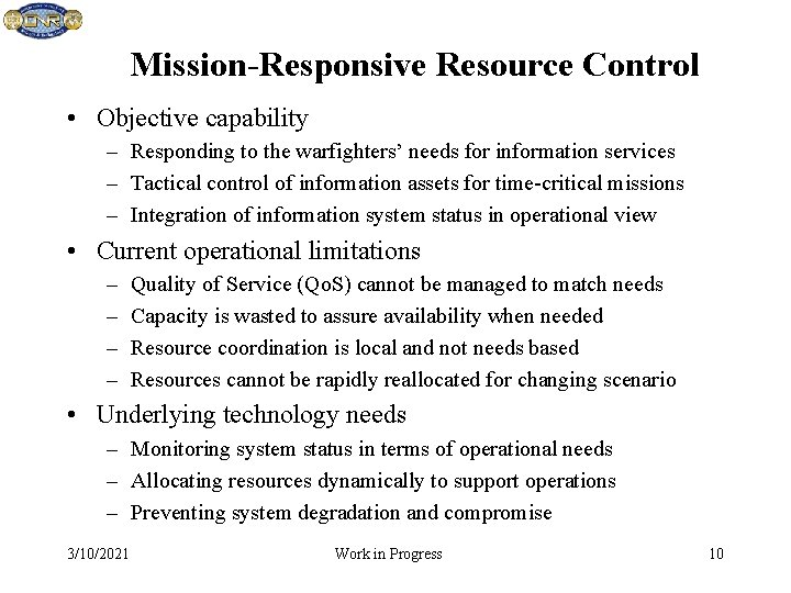 Mission-Responsive Resource Control • Objective capability – Responding to the warfighters' needs for information