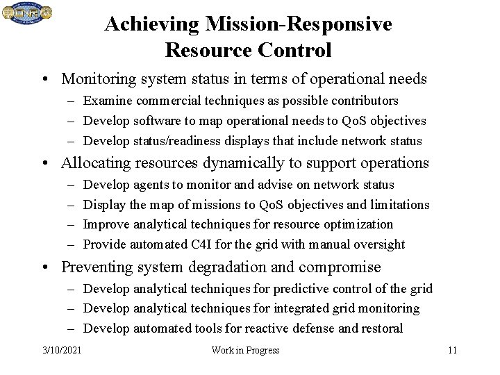Achieving Mission-Responsive Resource Control • Monitoring system status in terms of operational needs –