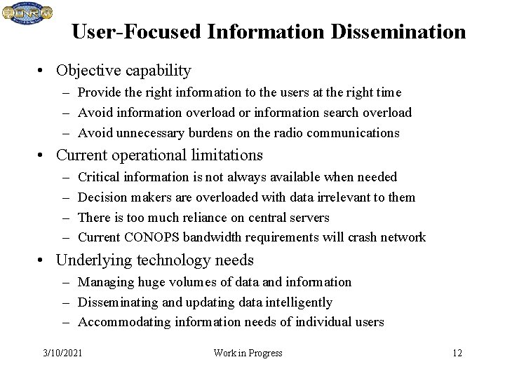 User-Focused Information Dissemination • Objective capability – Provide the right information to the users