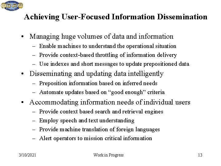 Achieving User-Focused Information Dissemination • Managing huge volumes of data and information – Enable