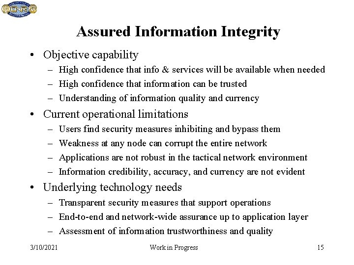 Assured Information Integrity • Objective capability – High confidence that info & services will