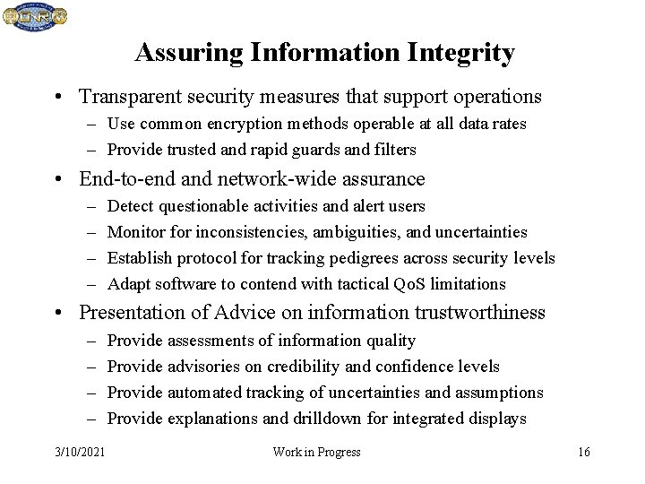 Assuring Information Integrity • Transparent security measures that support operations – Use common encryption