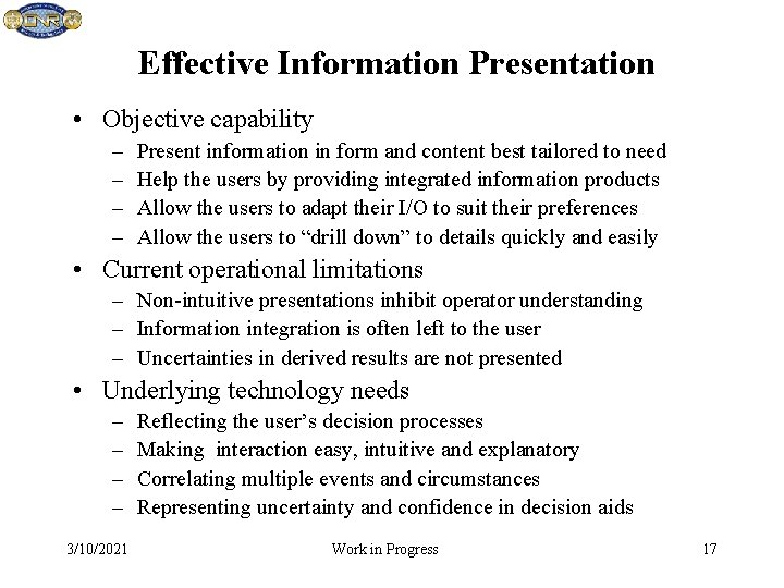 Effective Information Presentation • Objective capability – – Present information in form and content