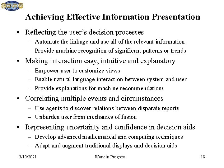 Achieving Effective Information Presentation • Reflecting the user's decision processes – Automate the linkage