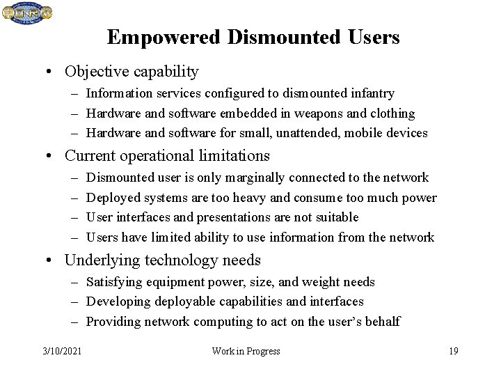 Empowered Dismounted Users • Objective capability – Information services configured to dismounted infantry –