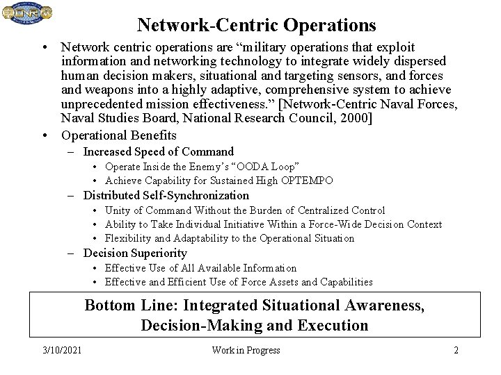 """Network-Centric Operations • Network centric operations are """"military operations that exploit information and networking"""