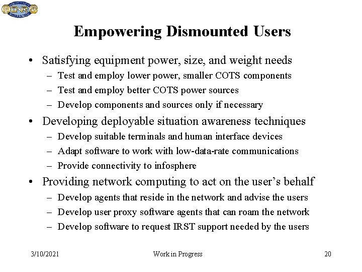 Empowering Dismounted Users • Satisfying equipment power, size, and weight needs – Test and