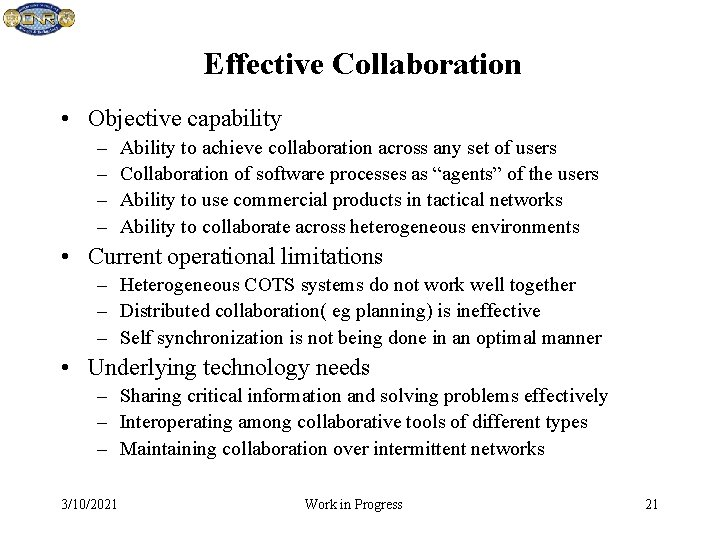 Effective Collaboration • Objective capability – – Ability to achieve collaboration across any set