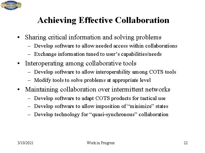 Achieving Effective Collaboration • Sharing critical information and solving problems – Develop software to