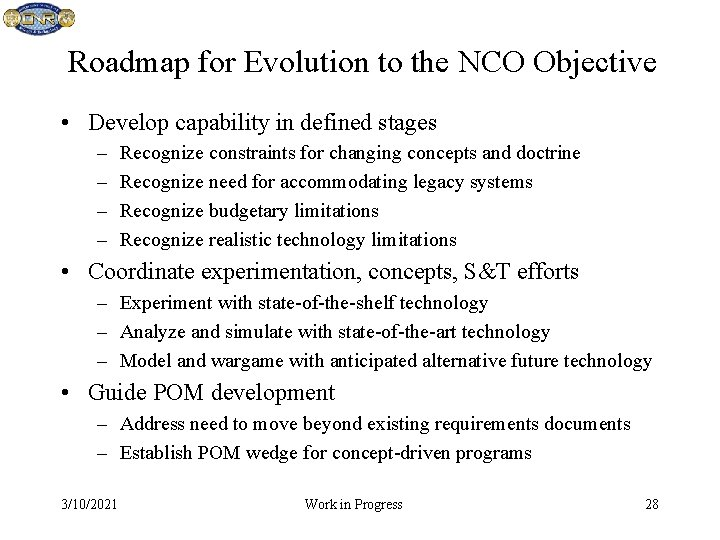 Roadmap for Evolution to the NCO Objective • Develop capability in defined stages –