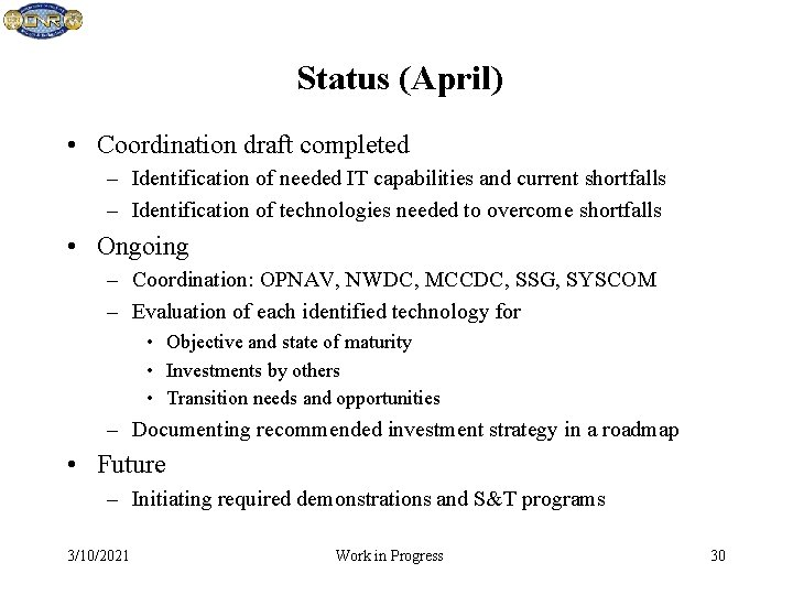 Status (April) • Coordination draft completed – Identification of needed IT capabilities and current