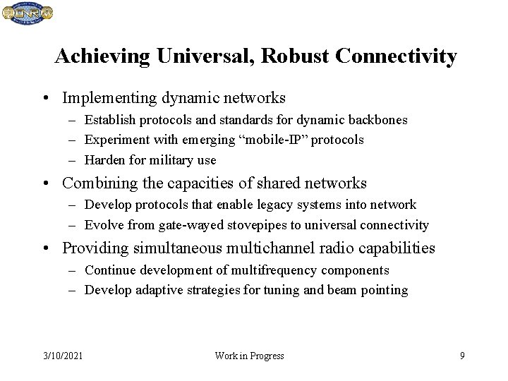 Achieving Universal, Robust Connectivity • Implementing dynamic networks – Establish protocols and standards for