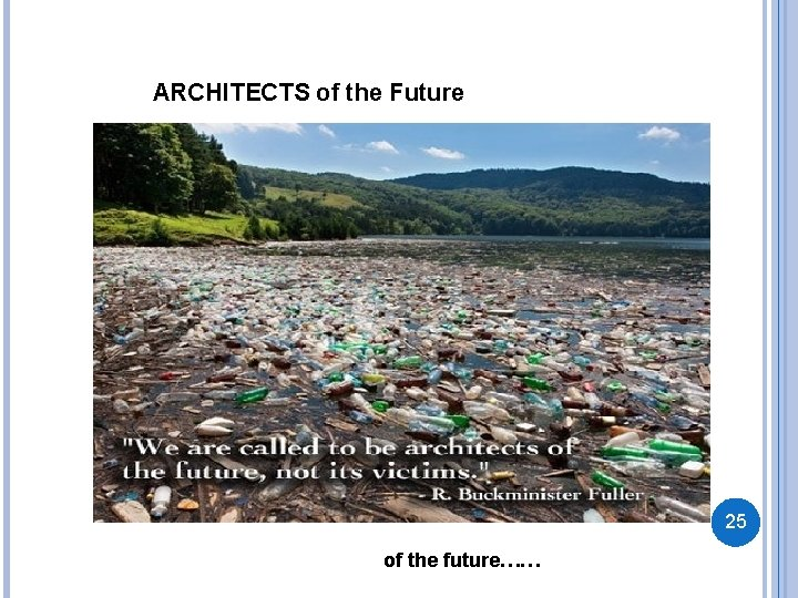 ARCHITECTS of the Future 25 of the future……