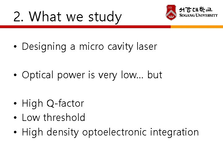 2. What we study • Designing a micro cavity laser • Optical power is