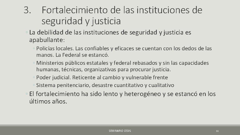 3. Fortalecimiento de las instituciones de seguridad y justicia ◦ La debilidad de las