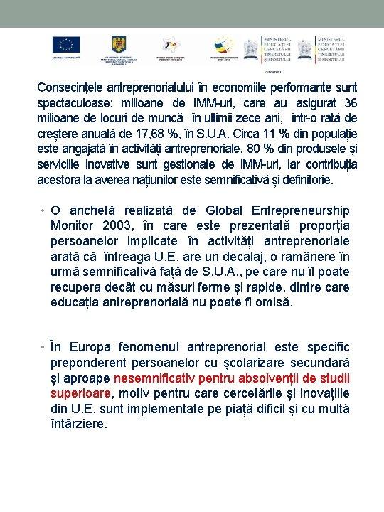 Consecințele antreprenoriatului în economiile performante sunt spectaculoase: milioane de IMM-uri, care au asigurat 36