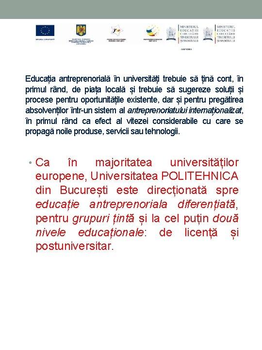 Educația antreprenorială în universități trebuie să țină cont, în primul rând, de piața locală