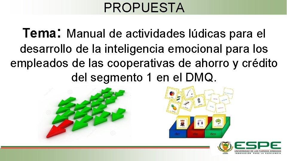 PROPUESTA Tema: Manual de actividades lúdicas para el desarrollo de la inteligencia emocional para