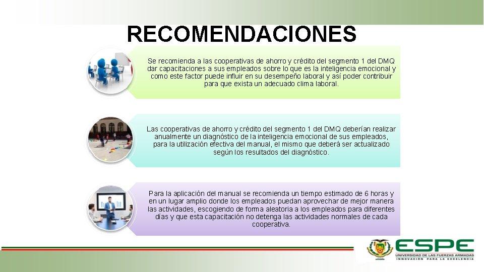 RECOMENDACIONES Se recomienda a las cooperativas de ahorro y crédito del segmento 1 del
