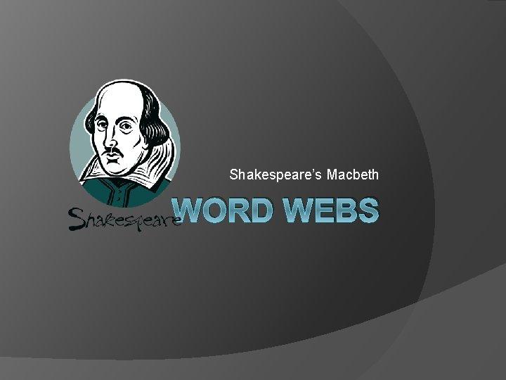 Shakespeare's Macbeth WORD WEBS