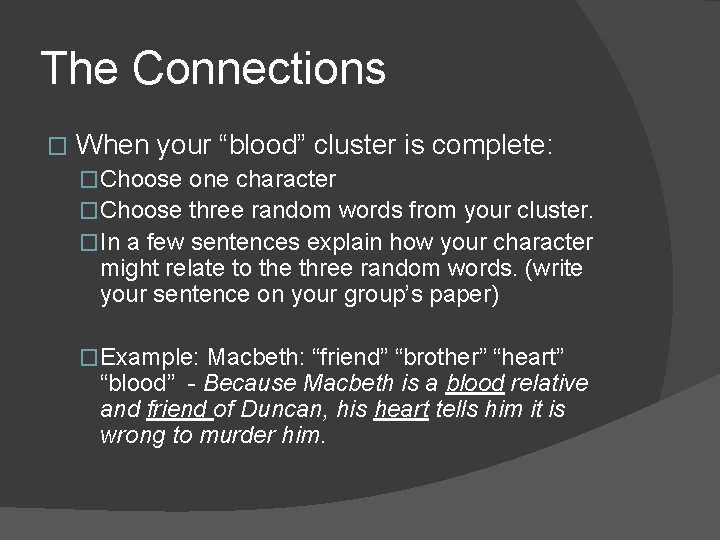 """The Connections � When your """"blood"""" cluster is complete: �Choose one character �Choose three"""