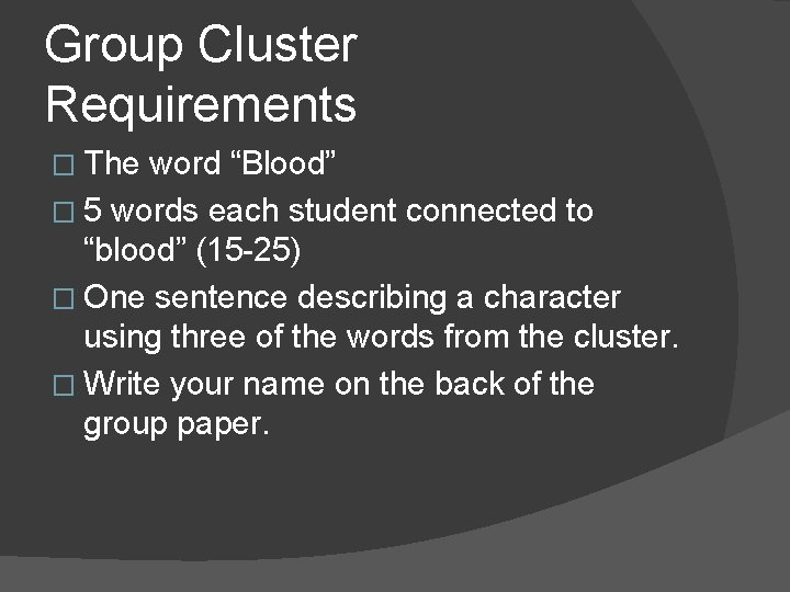 """Group Cluster Requirements � The word """"Blood"""" � 5 words each student connected to"""