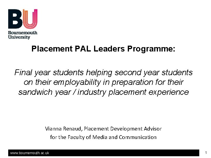 2016 Faculty of Media & Communication Placement PAL Leaders Programme: Placement Development Final year