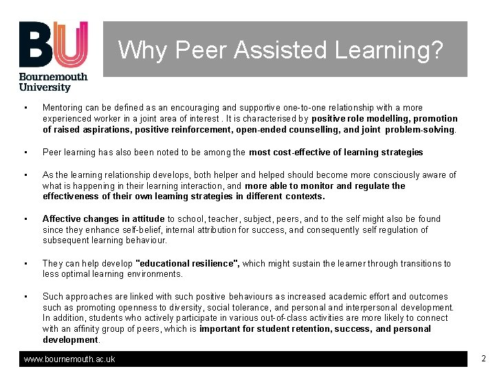 Why Peer Assisted Learning? • Mentoring can be defined as an encouraging and supportive