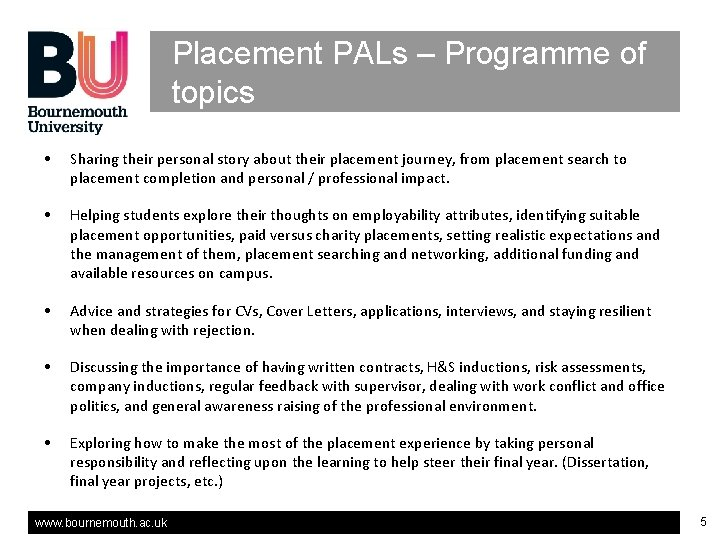 Placement PALs – Programme of topics • Sharing their personal story about their placement
