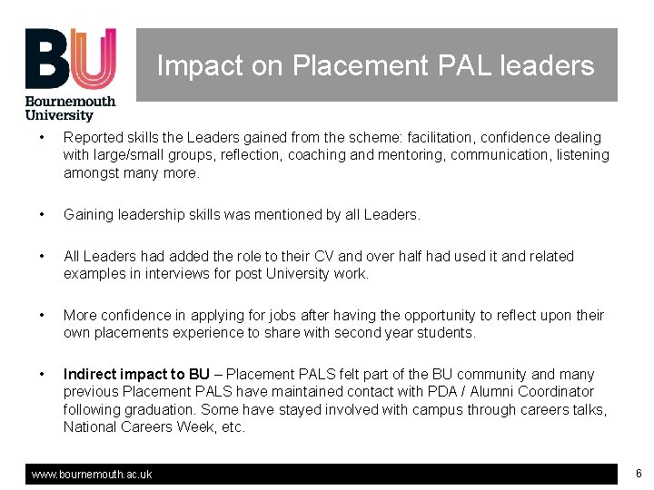 Impact on Placement PAL leaders • Reported skills the Leaders gained from the scheme: