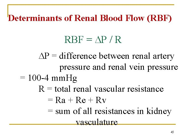 Determinants of Renal Blood Flow (RBF) RBF = P / R P = difference