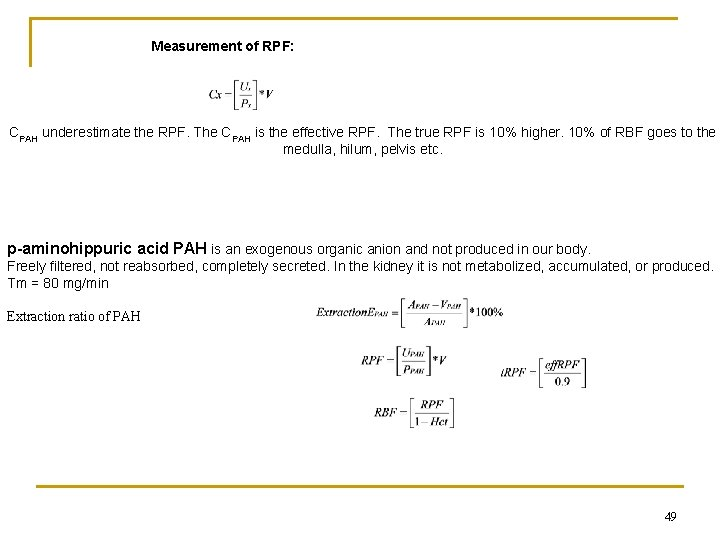 Measurement of RPF: CPAH underestimate the RPF. The CPAH is the effective RPF. The