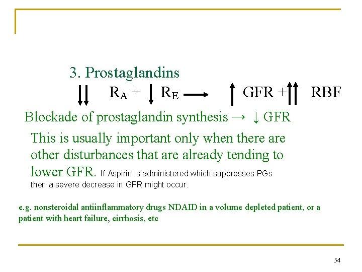 Control of GFR and renal blood flow 3. Prostaglandins RA + R E GFR