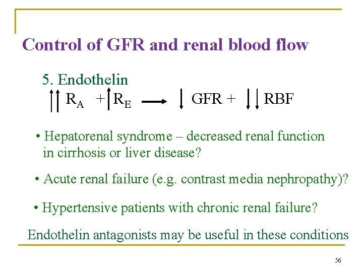 Control of GFR and renal blood flow 5. Endothelin RA + R E GFR