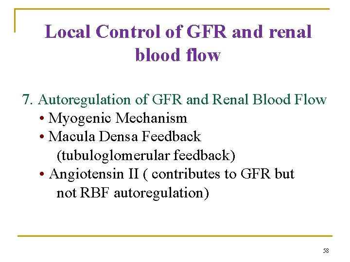 Local Control of GFR and renal blood flow 7. Autoregulation of GFR and Renal