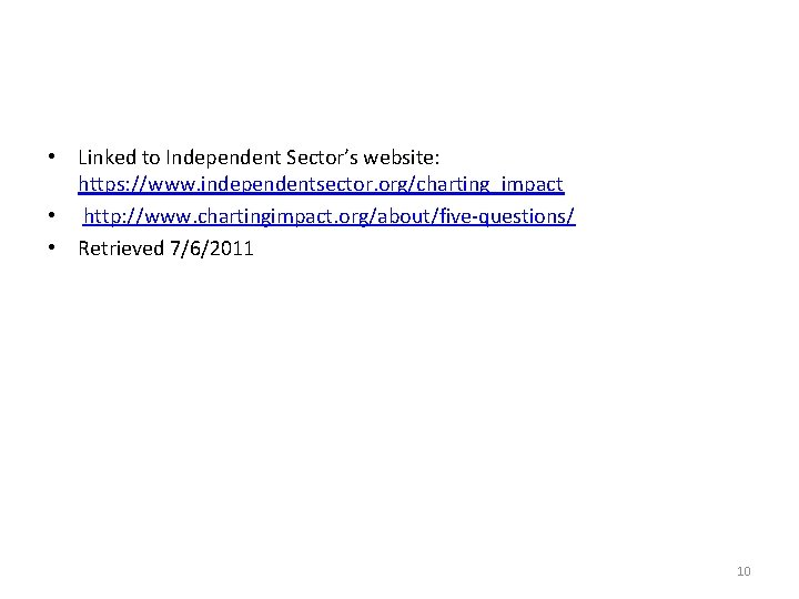 • Linked to Independent Sector's website: https: //www. independentsector. org/charting_impact • http: //www.