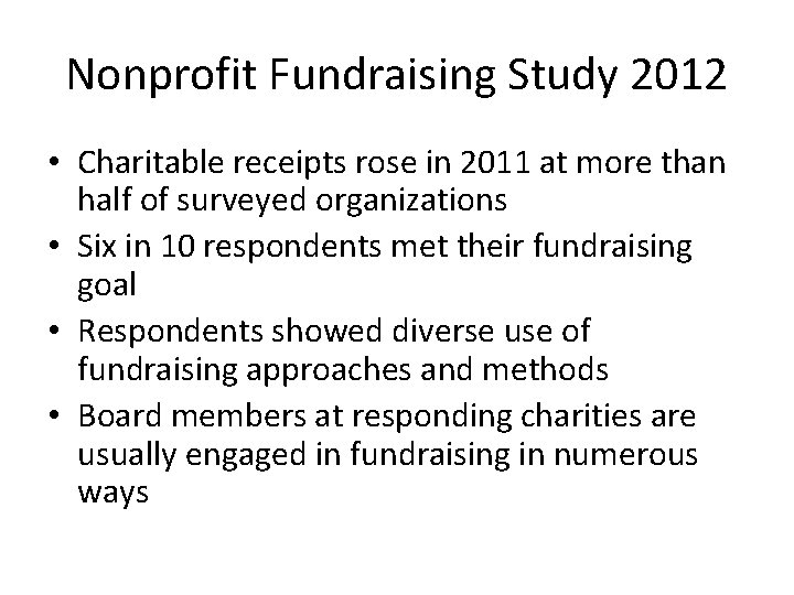 Nonprofit Fundraising Study 2012 • Charitable receipts rose in 2011 at more than half