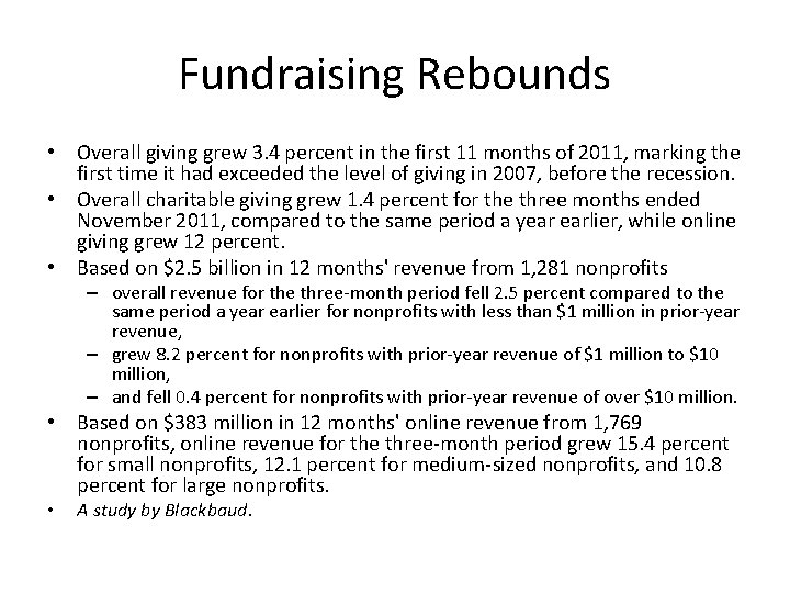 Fundraising Rebounds • Overall giving grew 3. 4 percent in the first 11 months