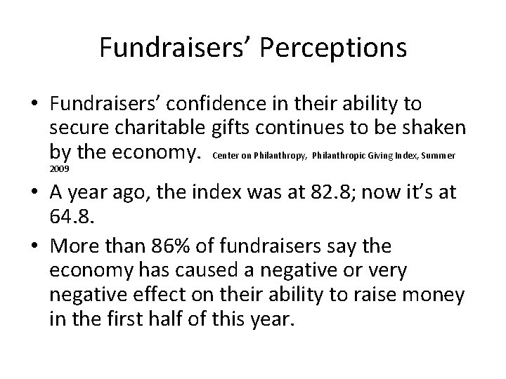 Fundraisers' Perceptions • Fundraisers' confidence in their ability to secure charitable gifts continues to