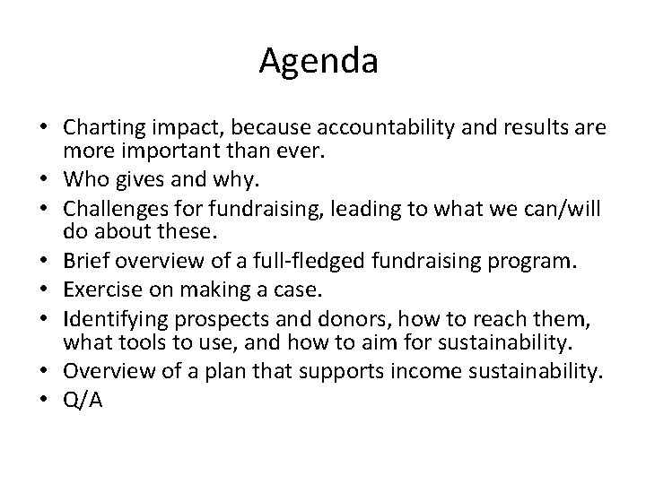 Agenda • Charting impact, because accountability and results are more important than ever. •