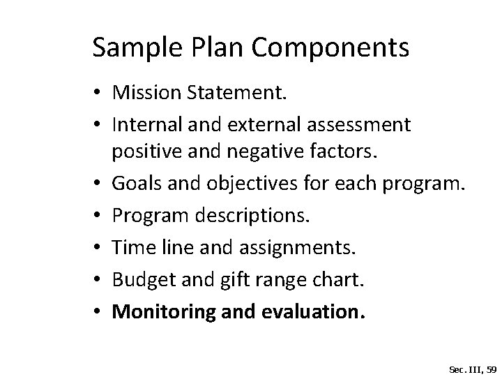 Sample Plan Components • Mission Statement. • Internal and external assessment positive and negative