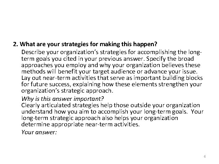 2. What are your strategies for making this happen? Describe your organization's strategies for