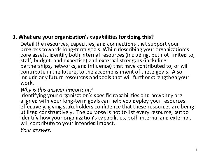 3. What are your organization's capabilities for doing this? Detail the resources, capacities, and