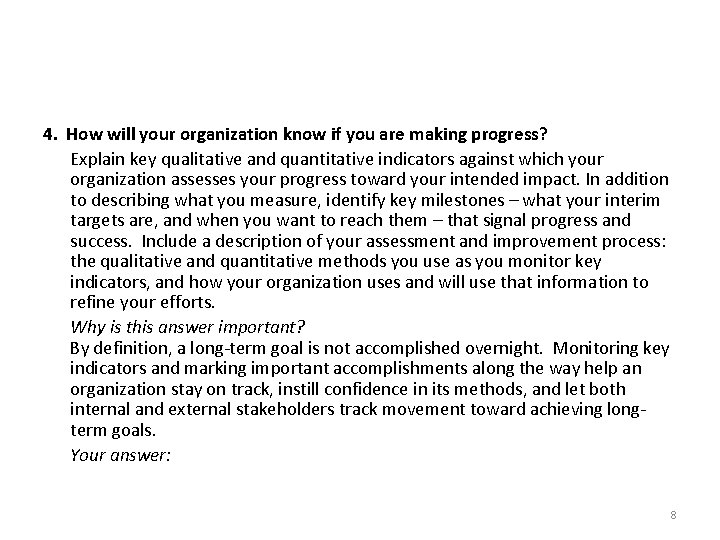 4. How will your organization know if you are making progress? Explain key qualitative