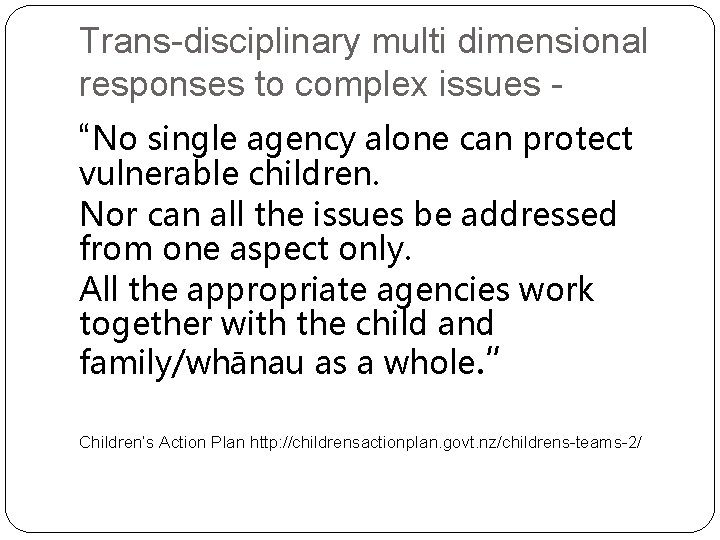 """Trans-disciplinary multi dimensional responses to complex issues """"No single agency alone can protect vulnerable"""