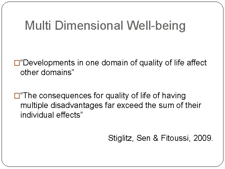 """Multi Dimensional Well-being �""""Developments in one domain of quality of life affect other domains"""""""