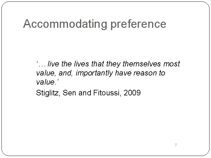 Accommodating preference '… live the lives that they themselves most value, and, importantly have