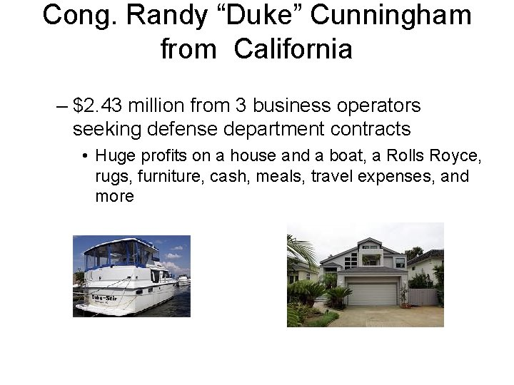 """Cong. Randy """"Duke"""" Cunningham from California – $2. 43 million from 3 business operators"""