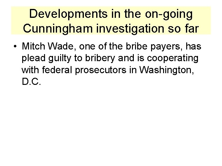 Developments in the on-going Cunningham investigation so far • Mitch Wade, one of the